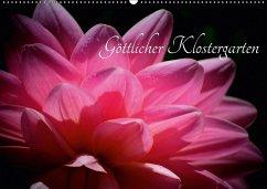 Göttlicher Klostergarten (Wandkalender 2018 DIN A2 quer) Dieser erfolgreiche Kalender wurde dieses Jahr mit gleichen Bildern und aktualisiertem Kalendarium wiederveröffentlicht.