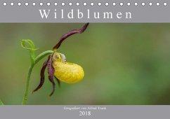 Wildblumen (Tischkalender 2018 DIN A5 quer) Dieser erfolgreiche Kalender wurde dieses Jahr mit gleichen Bildern und aktualisiertem Kalendarium wiederveröffentlicht.