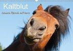 Kaltblut - schwere Pferde mit Herz (Wandkalender 2018 DIN A3 quer) Dieser erfolgreiche Kalender wurde dieses Jahr mit gleichen Bildern und aktualisiertem Kalendarium wiederveröffentlicht.