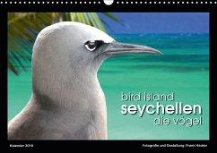 Bird Island Seychellen - die Vögel (Wandkalender 2018 DIN A3 quer) Dieser erfolgreiche Kalender wurde dieses Jahr mit gleichen Bildern und aktualisiertem Kalendarium wiederveröffentlicht.