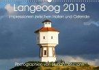 Langeoog 2018. Impressionen zwischen Hafen und Ostende (Wandkalender 2018 DIN A3 quer) Dieser erfolgreiche Kalender wurde dieses Jahr mit gleichen Bildern und aktualisiertem Kalendarium wiederveröffentlicht.