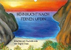 Sehnsucht nach fernen Ufern - Arbeiten mit Pastellkreide von Ingrid Jopp (Wandkalender 2018 DIN A3 quer) Dieser erfolgreiche Kalender wurde dieses Jahr mit gleichen Bildern und aktualisiertem Kalendarium wiederveröffentlicht.