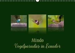 Mindo, Vogelparadies in Ecuador (Wandkalender 2018 DIN A3 quer) Dieser erfolgreiche Kalender wurde dieses Jahr mit gleichen Bildern und aktualisiertem Kalendarium wiederveröffentlicht.