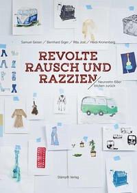 Revolte, Rausch und Razzien