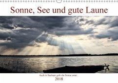 Sonne, See und gute Laune. Auch in Sachsen geht die Sonne unter (Wandkalender 2018 DIN A3 quer) Dieser erfolgreiche Kalender wurde dieses Jahr mit gleichen Bildern und aktualisiertem Kalendarium wiederveröffentlicht.
