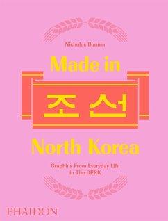 Made in North Korea - Bonner, Nick