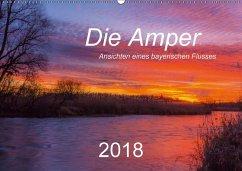 Die Amper - Ansichten eines bayerischen Flusses (Wandkalender 2018 DIN A2 quer) Dieser erfolgreiche Kalender wurde dieses Jahr mit gleichen Bildern und aktualisiertem Kalendarium wiederveröffentlicht.