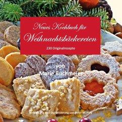Neues Kochbuch für Weihnachtsbäckereien - Buchmeier, Marie