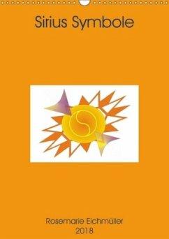 Sirius-Symbole (Wandkalender 2018 DIN A3 hoch) Dieser erfolgreiche Kalender wurde dieses Jahr mit gleichen Bildern und aktualisiertem Kalendarium wiederveröffentlicht.