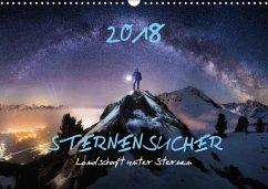 Sternensucher - Landschaft unter Sternen (Wandkalender 2018 DIN A3 quer)