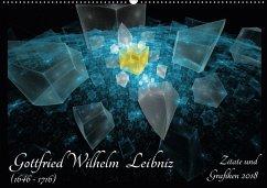 Gottfried Wilhelm Leibniz - Zitate und Grafiken 2018 (Wandkalender 2018 DIN A2 quer) Dieser erfolgreiche Kalender wurde dieses Jahr mit gleichen Bildern und aktualisiertem Kalendarium wiederveröffentlicht.