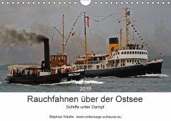 Rauchfahnen über der Ostsee - Schiffe unter Dampf (Wandkalender 2018 DIN A4 quer) Dieser erfolgreiche Kalender wurde dieses Jahr mit gleichen Bildern und aktualisiertem Kalendarium wiederveröffentlicht.