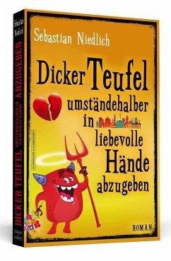 Dicker Teufel umständehalber in liebevolle Händ...