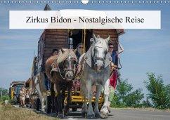 Zirkus Bidon - Nostalgische Reise (Wandkalender 2018 DIN A3 quer) Dieser erfolgreiche Kalender wurde dieses Jahr mit gleichen Bildern und aktualisiertem Kalendarium wiederveröffentlicht.