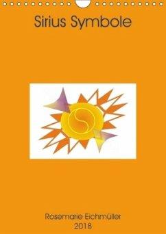 Sirius-Symbole (Wandkalender 2018 DIN A4 hoch) Dieser erfolgreiche Kalender wurde dieses Jahr mit gleichen Bildern und aktualisiertem Kalendarium wiederveröffentlicht.