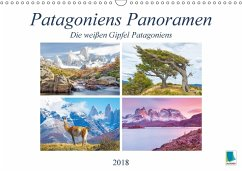 Patagoniens Panoramen: Die weißen Gipfel Patagoniens (Wandkalender 2018 DIN A3 quer)
