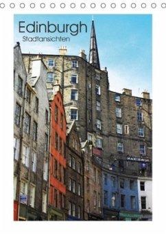 Edinburgh - Stadtansichten (Tischkalender 2018 DIN A5 hoch)