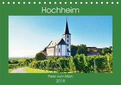 Hochheim, Perle vom Main (Tischkalender 2018 DIN A5 quer)