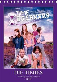 DIE TIMIES - Der Bildkalender zum Film Timebreakers (Tischkalender 2018 DIN A5 hoch) Dieser erfolgreiche Kalender wurde dieses Jahr mit gleichen Bildern und aktualisiertem Kalendarium wiederveröffentlicht.