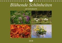 Blühende Schönheiten an Gewässern (Wandkalender 2018 DIN A4 quer) Dieser erfolgreiche Kalender wurde dieses Jahr mit gleichen Bildern und aktualisiertem Kalendarium wiederveröffentlicht.
