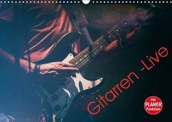 Gitarren - Live (Wandkalender 2018 DIN A3 quer)...