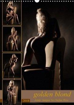 golden blond - Jenny Juniper bei Stefan Weis (Wandkalender 2018 DIN A3 hoch) Dieser erfolgreiche Kalender wurde dieses Jahr mit gleichen Bildern und aktualisiertem Kalendarium wiederveröffentlicht.