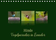 Mindo, Vogelparadies in Ecuador (Tischkalender 2018 DIN A5 quer) Dieser erfolgreiche Kalender wurde dieses Jahr mit gleichen Bildern und aktualisiertem Kalendarium wiederveröffentlicht.