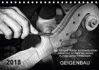 Geigenbau (Tischkalender 2018 DIN A5 quer) Dieser erfolgreiche Kalender wurde dieses Jahr mit gleichen Bildern und aktualisiertem Kalendarium wiederveröffentlicht.