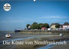 Die Küste von Nordfrankreich (Wandkalender 2018 DIN A2 quer) Dieser erfolgreiche Kalender wurde dieses Jahr mit gleichen Bildern und aktualisiertem Kalendarium wiederveröffentlicht.