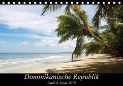 Dominikanische Republik Land & Leute (Tischkalender 2018 DIN A5 quer)