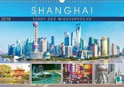 Shanghai: Stadt der Widersprüche (Wandkalender 2018 DIN A3 quer) Dieser erfolgreiche Kalender wurde dieses Jahr mit gleichen Bildern und aktualisiertem Kalendarium wiederveröffentlicht.