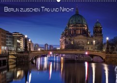 Berlin zwischen Tag und Nacht (Wandkalender 2018 DIN A2 quer) Dieser erfolgreiche Kalender wurde dieses Jahr mit gleichen Bildern und aktualisiertem Kalendarium wiederveröffentlicht.