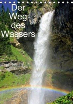 Der Weg des WassersAT-Version (Tischkalender 2018 DIN A5 hoch)