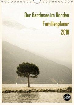 Der Gardasee im Norden - Familienplaner 2018 (Wandkalender 2018 DIN A4 hoch) Dieser erfolgreiche Kalender wurde dieses Jahr mit gleichen Bildern und aktualisiertem Kalendarium wiederveröffentlicht.