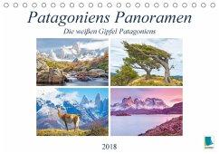 Patagoniens Panoramen: Die weißen Gipfel Patagoniens (Tischkalender 2018 DIN A5 quer)