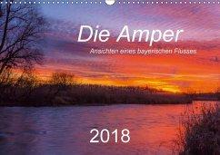 Die Amper - Ansichten eines bayerischen Flusses (Wandkalender 2018 DIN A3 quer) Dieser erfolgreiche Kalender wurde dieses Jahr mit gleichen Bildern und aktualisiertem Kalendarium wiederveröffentlicht.