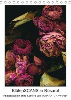 BlütenSCANS in Rosarot - Photographien ohne Kamera (Tischkalender 2018 DIN A5 hoch) Dieser erfolgreiche Kalender wurde dieses Jahr mit gleichen Bildern und aktualisiertem Kalendarium wiederveröffentlicht.