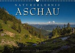 Naturerlebnis Aschau (Wandkalender 2018 DIN A3 quer) Dieser erfolgreiche Kalender wurde dieses Jahr mit gleichen Bildern und aktualisiertem Kalendarium wiederveröffentlicht.