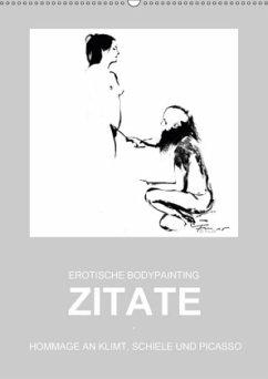 EROTISCHE BODYPAINTING ZITATE - HOMMAGE AN KLIMT, SCHIELE UND PICASSO (Wandkalender 2018 DIN A2 hoch) - Frutiger, Beat