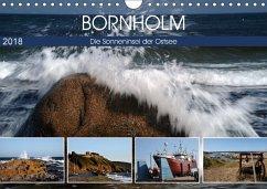 Bornholm - Sonneninsel der Ostsee (Wandkalender 2018 DIN A4 quer)