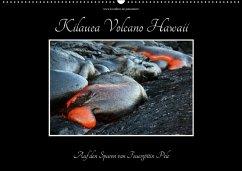 Kilauea Volcano Hawaii - Auf den Spuren von Feuergöttin Pele (Wandkalender 2018 DIN A2 quer) Dieser erfolgreiche Kalender wurde dieses Jahr mit gleichen Bildern und aktualisiertem Kalendarium wiederveröffentlicht.