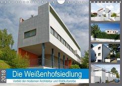 Die Weißenhofsiedlung - Vorbild der modernen Architektur und Weltkulturerbe (Wandkalender 2018 DIN A4 quer)