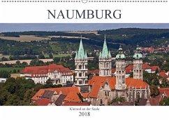 Naumburg - Kleinod an der Saale (Wandkalender 2018 DIN A2 quer) Dieser erfolgreiche Kalender wurde dieses Jahr mit gleichen Bildern und aktualisiertem Kalendarium wiederveröffentlicht.