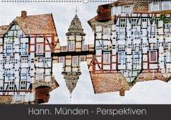 Hann. Münden - Perspektiven (Wandkalender 2018 DIN A2 quer) Dieser erfolgreiche Kalender wurde dieses Jahr mit gleichen Bildern und aktualisiertem Kalendarium wiederveröffentlicht.