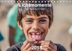 Lichtmomente - Eine Reise durch Indien (Tischkalender 2018 DIN A5 quer) Dieser erfolgreiche Kalender wurde dieses Jahr mit gleichen Bildern und aktualisiertem Kalendarium wiederveröffentlicht.