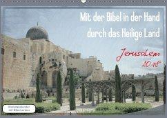 Mit der Bibel in der Hand durch das Heilige Land - Jerusalem (Wandkalender 2018 DIN A2 quer) Dieser erfolgreiche Kalender wurde dieses Jahr mit gleichen Bildern und aktualisiertem Kalendarium wiederveröffentlicht.