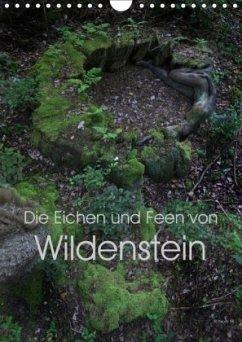 Die Eichen und Feen von Wildenstein (Wandkalender 2018 DIN A4 hoch) Dieser erfolgreiche Kalender wurde dieses Jahr mit gleichen Bildern und aktualisiertem Kalendarium wiederveröffentlicht.