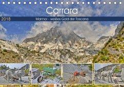 Carrara Marmor - weißes Gold der Toscana (Tischkalender 2018 DIN A5 quer) Dieser erfolgreiche Kalender wurde dieses Jahr mit gleichen Bildern und aktualisiertem Kalendarium wiederveröffentlicht.