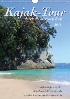 Kajak-Tour durch die Mercury Bay (Wandkalender 2018 DIN A4 hoch) Dieser erfolgreiche Kalender wurde dieses Jahr mit gleichen Bildern und aktualisiertem Kalendarium wiederveröffentlicht.