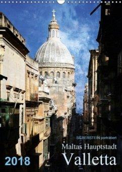 Silberstein porträtiert Maltas Hauptstadt Valletta (Wandkalender 2018 DIN A3 hoch) Dieser erfolgreiche Kalender wurde dieses Jahr mit gleichen Bildern und aktualisiertem Kalendarium wiederveröffentlicht.